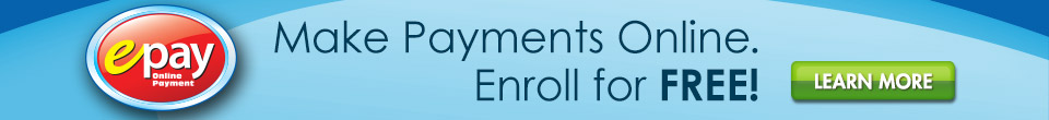 Make Payments Online. Enroll for FREE!