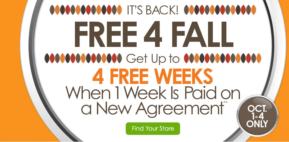 It's Back! Free 4 Fall - Get Up to 4 Free Weeks When 1 Week Is Paid on a New Agreement^^