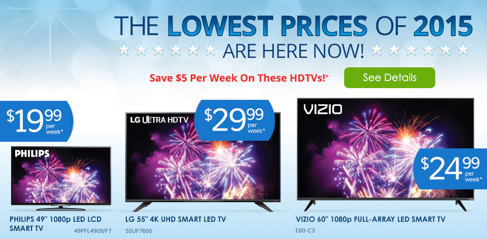 The Lowest Prices of 2015 Are Here Now! Save $5 Per Week on these HDTVs!+ See Details >
