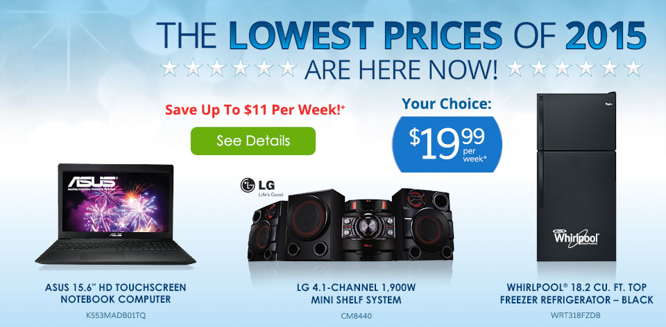 The Lowest Prices of 2015 Are Here Now! Save up to $11 Per Week!+ Your Choice $19.99 Per Week* See Details >
