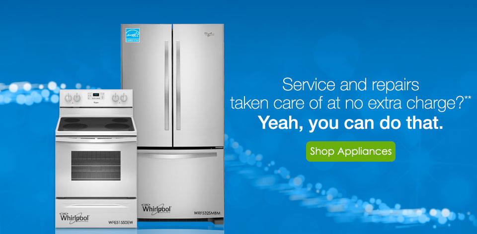 Service and repairs taken care of at no extra charge?** yeah, you can do that. Shop Appliances >