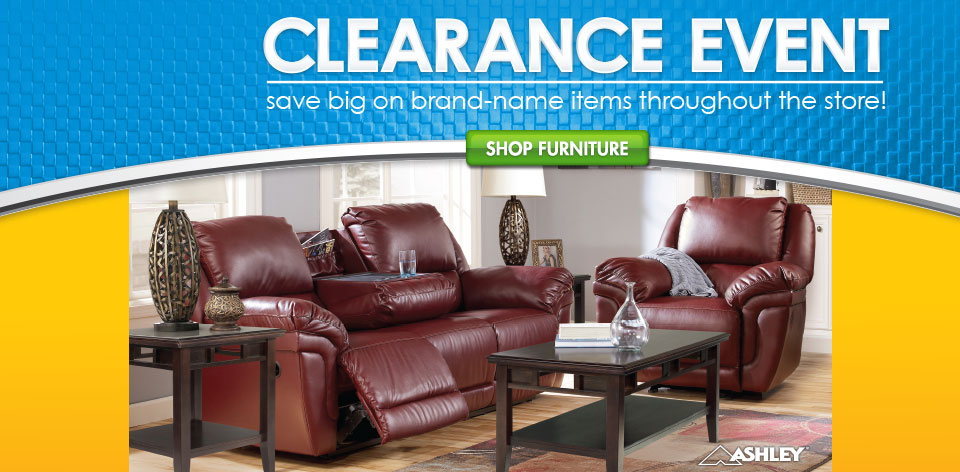 Clearance Event - save big on brand-name items throughout the store! - Shop Furniture