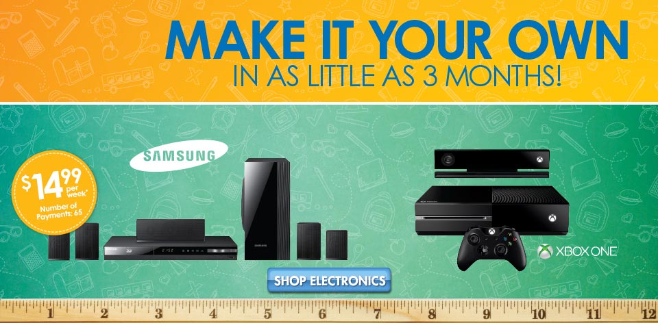 Make It Your Own In as Little as 3 Months! Shop Electronics