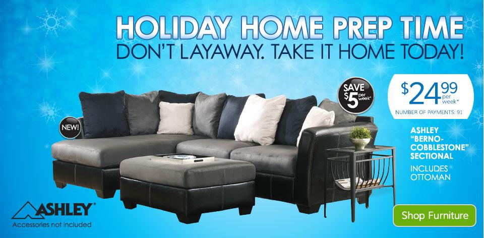Holiday Home Prep Time. Don't Layaway. Take It Home Today! Learn More